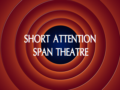 short-attention-span-theater